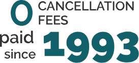 0 CancellationFees since 1993